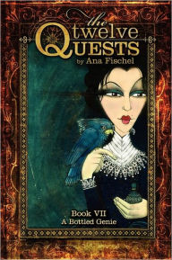 The Twelve Quests - Book 7, A Bottled Genie - Ana Fischel
