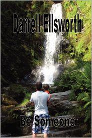 Be Someone - Darrell Ellsworth