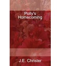 Polly's Homecoming - J. E. Christer