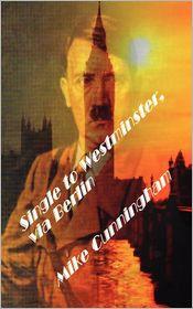 Single To Westminster, Via Berlin - Mike Cunningham