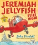 Jeremiah Jellyfish Flies High - John Fardell