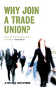 Why Join a Trade Union? - Jo Phillips;  David Seymour