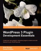 Bondari, Brian;Griffiths, Everett: Wordpress 3 Plugin Development