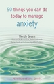 50 Things You Can Do To Manage Anxiety - Wendy Green