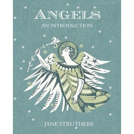 Angels: An Introduction - Jane Struthers