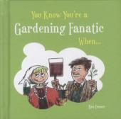 You Know You're A Gardening Fanatic When... - Ben Fraser