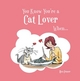 You Know You're a Cat Lover When... - Ben Fraser