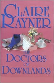 The Doctors of Downlands - Claire Rayner