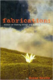 Fabrication - Susan Neville