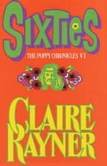 Sixties (Book 6 of The Poppy Chronicles) - Claire Rayner