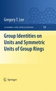 Group Identities on Units and Symmetric Units of Group Rings - Gregory T. Lee