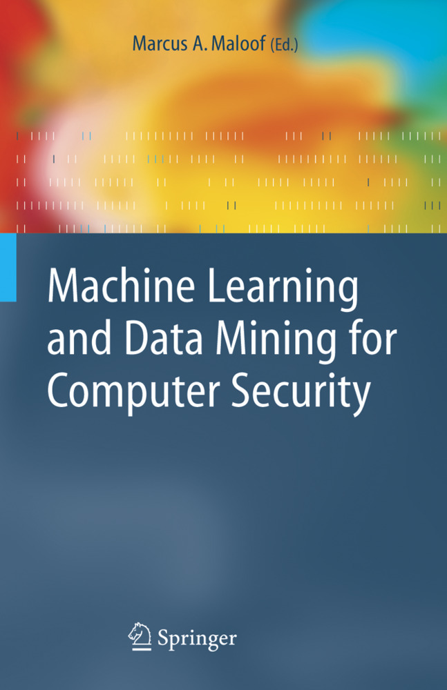 Machine Learning and Data Mining for Computer Security als Buch von - Springer