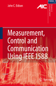 Measurement, Control, and Communication Using IEEE 1588 - John C. Eidson
