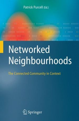 Networked Neighbourhoods: The Connected Community in Context - Patrick Purcell