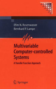 Multivariable Computer-controlled Systems: A Transfer Function Approach - Efim N. Rosenwasser