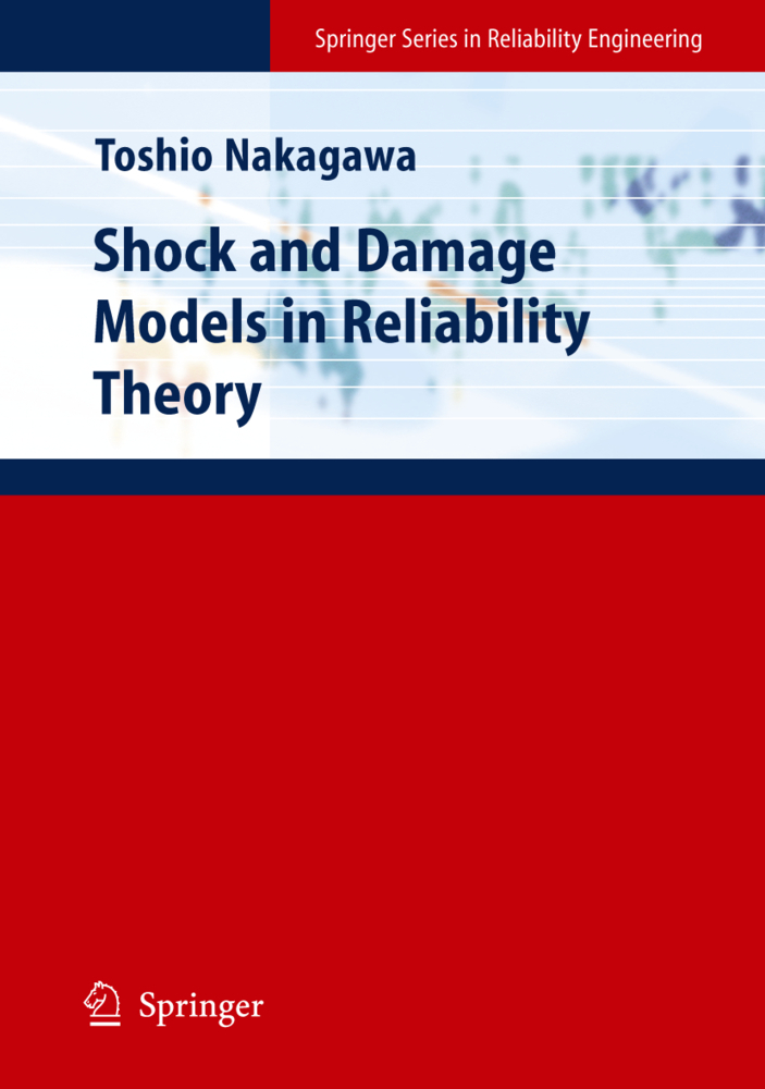 Shock and Damage Models in Reliability Theory als Buch von Toshio Nakagawa - Springer London