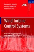 Wind Turbine Control Systems: Principles, Modelling and Gain Scheduling Design (Advances in Industrial Control)