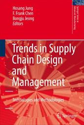 Trends in Supply Chain Design and Management: Technologies and Methodologies - Jung, Hosang / Chen, Fengshan Frank / Jeong, Bongju