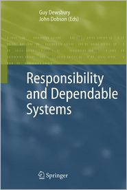 Responsibility and Dependable Systems - Guy Dewsbury (Editor), John Dobson (Editor)