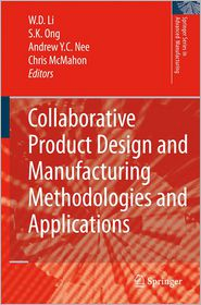 Collaborative Product Design and Manufacturing Methodologies and Applications - Wei Dong Li (Editor), Andrew Yeh Ching Nee (Editor), Soh Khim Ong (Editor), Christopher Alan McMahon (Editor)