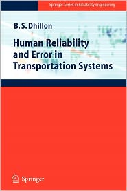Human Reliability and Error in Transportation Systems - Balbir S. Dhillon