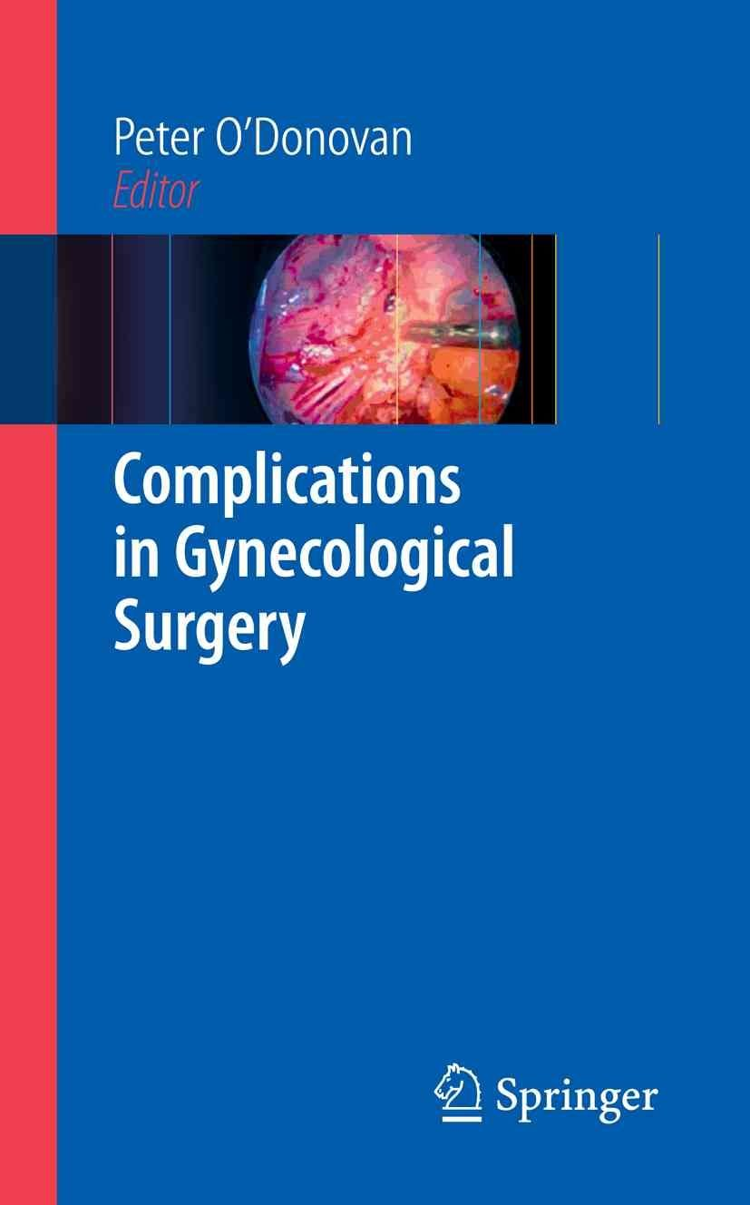 Complications in Gynecological Surgery - Peter J. O'Donovan