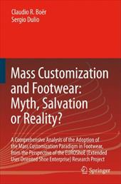 Mass Customization and Footwear: Myth, Salvation or Reality?: A Comprehensive Analysis of the Adoption of the Mass Customization P - Boer, Claudio Roberto / Dulio, Sergio / Bo R., Claudio Roberto