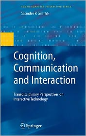 Cognition, Communication and Interaction: Transdisciplinary Perspectives on Interactive Technology