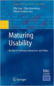 Maturing Usability: Quality in Software, Interaction and Value - Effie Lai-Chong Law (Editor), Gilbert Cockton (Editor), Ebba Hvannberg (Editor), Foreword by R. Jeffries, Foreword by D. Wixon