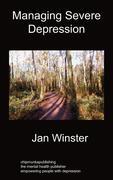 Winster, Jan: Managing Severe Depression
