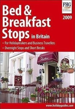 Bed & Breakfast Stops in Britain: For Holidaymakers and Business Travellers, Overnight Stops and Short Breaks - Herausgeber: FHG Guides