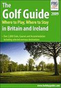 The Golf Guide: Where to Play, Where to Stay in Britain and Ireland