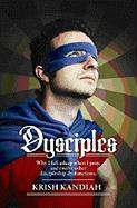 Dysciples: Why I Fall Asleep When I Pray and Twelve Other Discipleship Dysfunctions