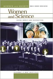 Women and Science: Social Impact and Interaction - Suzanne Le-May Sheffield, Mark A. Largent (Editor)