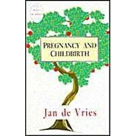 Pregnancy and Childbirth (Well Woman Series) - Jan De Vries