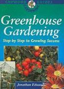 Greenhouse Gardening: Step by Step to Growing Success