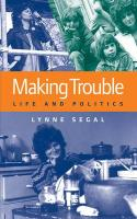 Making Trouble: Life and Politics
