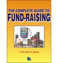The Complete Guide to Fundraising - P.F. Sterrett