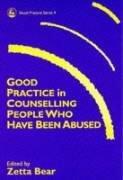 Good Practice in Counselling People Who Have Been Abused: