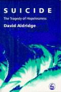 Suicide: The Tragedy of Hopelessness