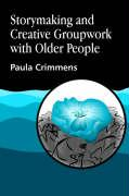 Storymaking and Creative Groupwork with Older People: