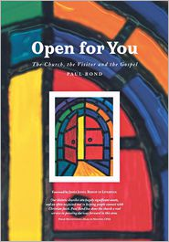 Open for You: The Church, the Visitor and the Gospel - Paul Bond