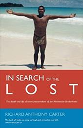 In Search of the Lost: The Death and Life of Seven Peacemakers of the Melanesian Brotherhood - Carter, Richard