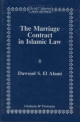 The Marriage Contract in Islamic Law in the Shari'ah and Personal Status laws of Egypt and Morocco - Dawoud El-Alami