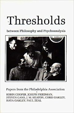 Thresholds Between Philosphy and Psychoanalysis: Papers from the Philadelphia Association - Cooper, Robin Philadelphia Association Heaton, John M.