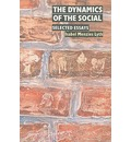 The Dynamics of the Social: Selected Essays Volume 2 - Isabel E.P.Menzies- Lyth