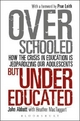 Overschooled But Undereducated - John Abbott