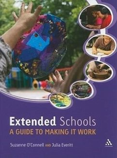 Extended Schools: A Guide to Making It Work - O'Connell, Suzanne Everitt, Julia