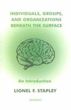 Individuals, Groups, and Organizations Beneath the Surface: An Introduction - Stapley, Lionel F.