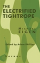 The Electrified Tightrope - Michael Eigen; Adam Phillips
